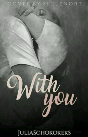 With you... by WantToDieNow