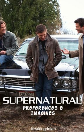 Supernatural Preferences and Imagines [DISCONTINUED] by freakingdolan