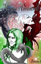 Magia ancestral [COMPLETADA] by Dellestar