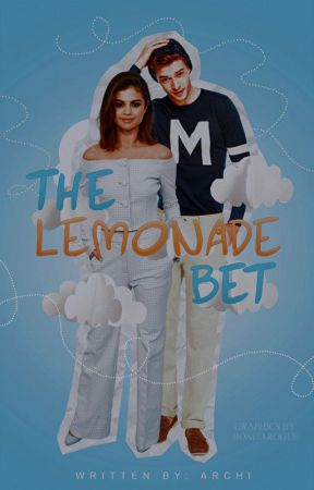 The Lemonade Bet   Ongoing by se1enagomez
