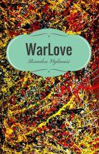WarLove- In corso by BrandonViglianisi