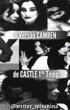 A Versão CAMREN de CASTLE 1° Temp by _Miss_Nina
