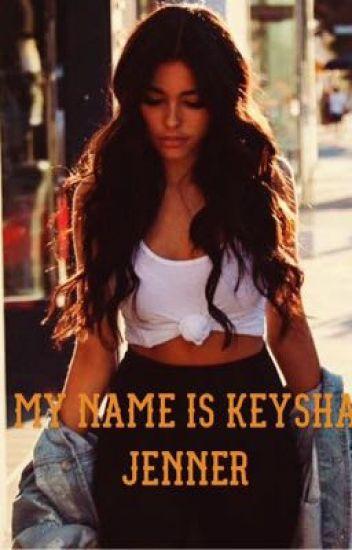 My name is Keysha Jenner [JB]