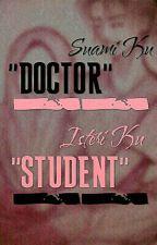 "Suami Ku ""Doctor"" , Isteri Ku ""Student""  [KTH & JJK & PCY]  [COMPLETED NOVEL FF] by Alia_Razak"