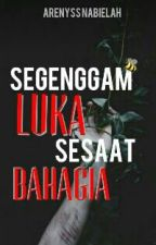 Luka Sesaat Bahagia (Very slow update) by ArenyssNabielah