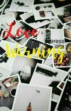Love Warning ⚠ by baeress