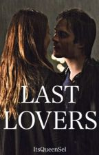 Last Lovers #Wattys2017 by ItsQueenSel