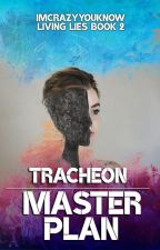 Tracheon: Master Plan ✓ #Wattys2017 by Imcrazyyouknow