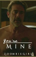 You're mine/ Negan FF by ZoombieGirl