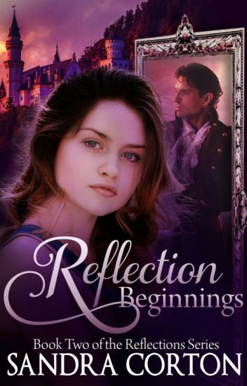 Reflections Beginning (Book 2 Reflections Series)