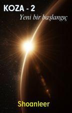 KOZA-2: Yeni bir başlangıç by Shoanleer
