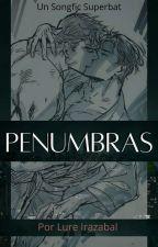 Penumbras (Superbat - Songfic) by LureIrazabal