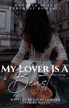 My Lover is a BEAST | ✔️ #Wattys2017 by LiyanaRikers