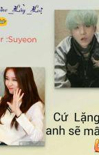 Cứ Im Lặng Anh Sẽ Mất Em (Gayeon Couple) by Shine_BTS_6-ARA