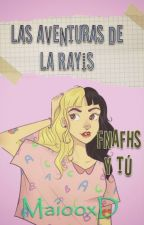 Las Aventuras de Melanie Martinez o La Rayis En FNAFHS! :D (FNAFHS Y TÚ) by MaiooxD