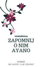 Zapomnij o nim Ayano by Veronique2004