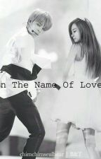In The Name of Love; ksg,pjm by feifiefofum