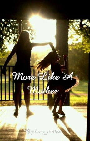More Like A Mother by lana_writes