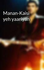 Manan-Kaisi yeh yaariyan by nishavittal
