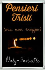 Pensieri tristi (ma non troppo) by Invisible_Shadow_21