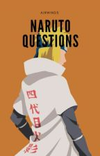 Naruto Questions! (Not Trivia) by femalekazekage