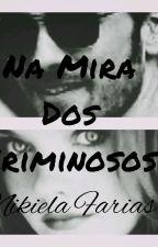 Na Mira Dos Criminosos(Serie Os Criminosos)Livro 1 by KiKifarias