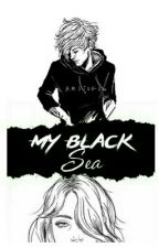 My Black Sea || l.t. by TheMarias