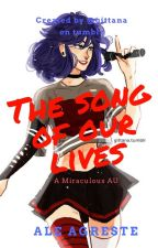 The Song of Our Lives ~ Miraculous Ladybug AU ~ ON HOLD by Kerberos_Writes