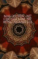 MAU XUYÊN : NỮ CHỦ GIÁ LÂM, NỮ XỨNG NHANH LUI by Anrea96