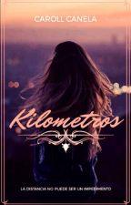 KILOMETROS >>En edición<< by CarollCanela