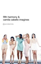 Fifth Harmony & Camila Cabello Imagines by 5HDCWN