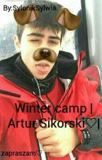 Winter camp |Artur Sikorski♡| by SylonikSylwia