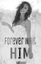 Forever With Him by AnSoph91