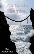 Na corda bamba by josefacandy