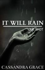 It Will Rain (One Shot) by kisindraaaa