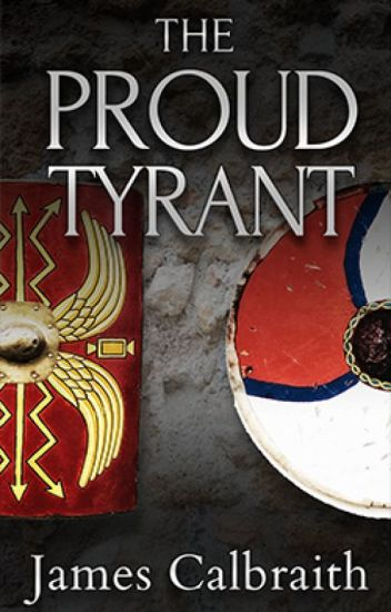 The Proud Tyrant, a Dark Ages Novel