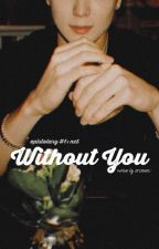 .e 『 without you° 》 jaehyun ff 』 by ionknoe