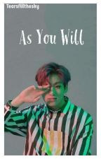 As You Will |Jungkook Ambw| by bjoiner123