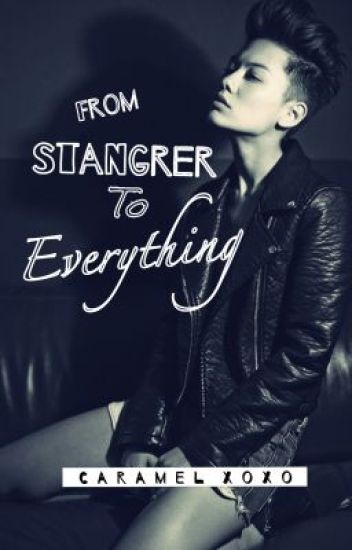 From Stranger To Everything