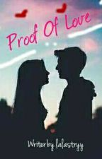 PROOF OF LOVE (ALSHA) by lalastryy