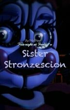 Five night at Freddy's Sister Stronzescion  by Tina_The_Chicken