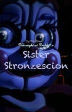 [Finito]Five nights at Freddy's Sister Stronzescion (#Wattys2017)  by Hinaaki