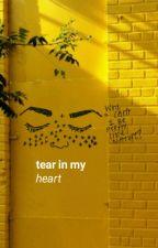 TEAR IN MY HEART ↠ HARRY POTTER  by twentyonecrybabies1