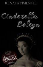 [SÉRIE MULHERES REAIS] Cinderella Boleyn by evakpitches
