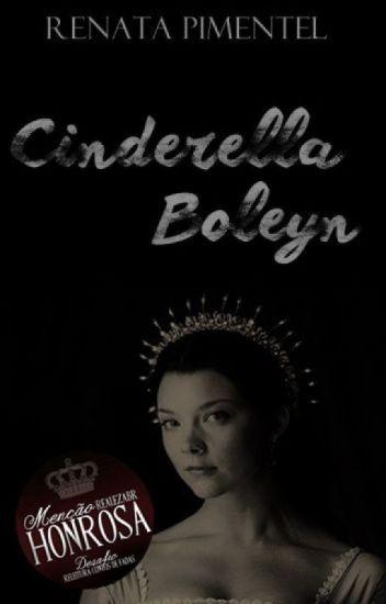 [SÉRIE MULHERES REAIS] Cinderella Boleyn