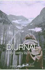 Diurnal: Daily Poetry by not_really_nastia