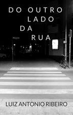 Do Outro Lado da Rua by ziulribeiro