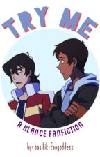 Try Me | klance by Basilik-Fangoddess
