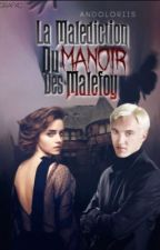 La  malédiction du manoir des Malefoy » dramione by endoloriis