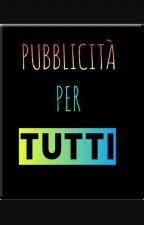 PUBBLICITÀ PER TUTTI [APERTO]  by elly_bianchi